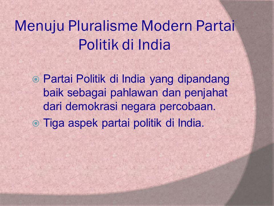 Menuju Pluralisme Modern Partai Politik di India