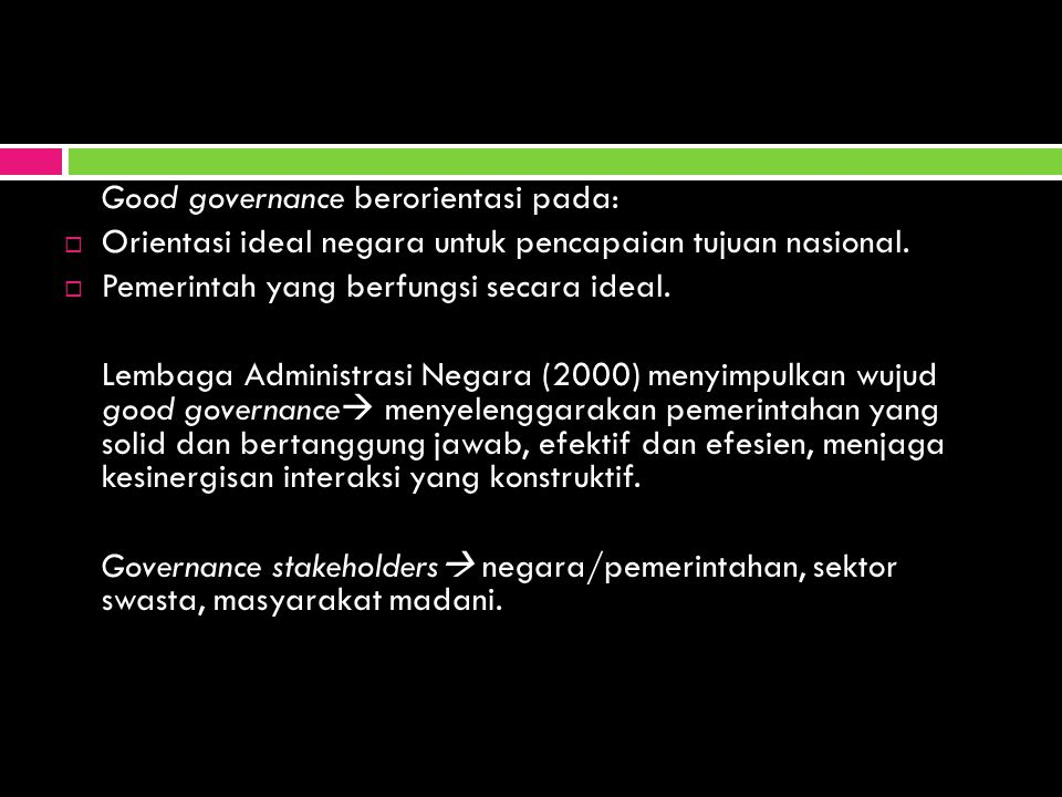 Good governance berorientasi pada: