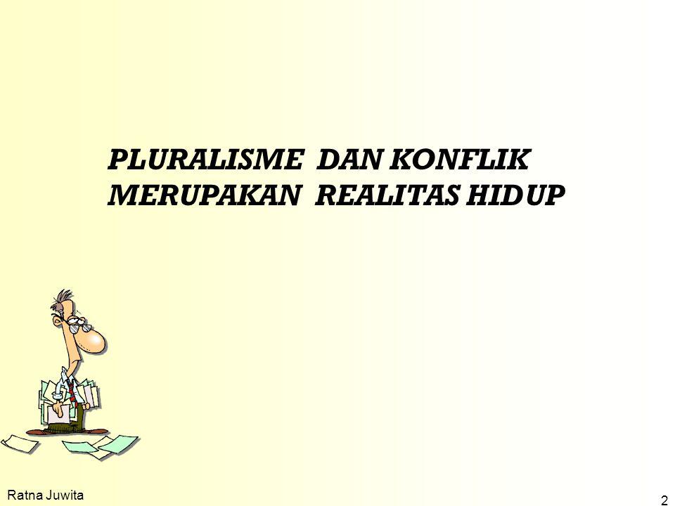 PLURALISME DAN KONFLIK MERUPAKAN REALITAS HIDUP