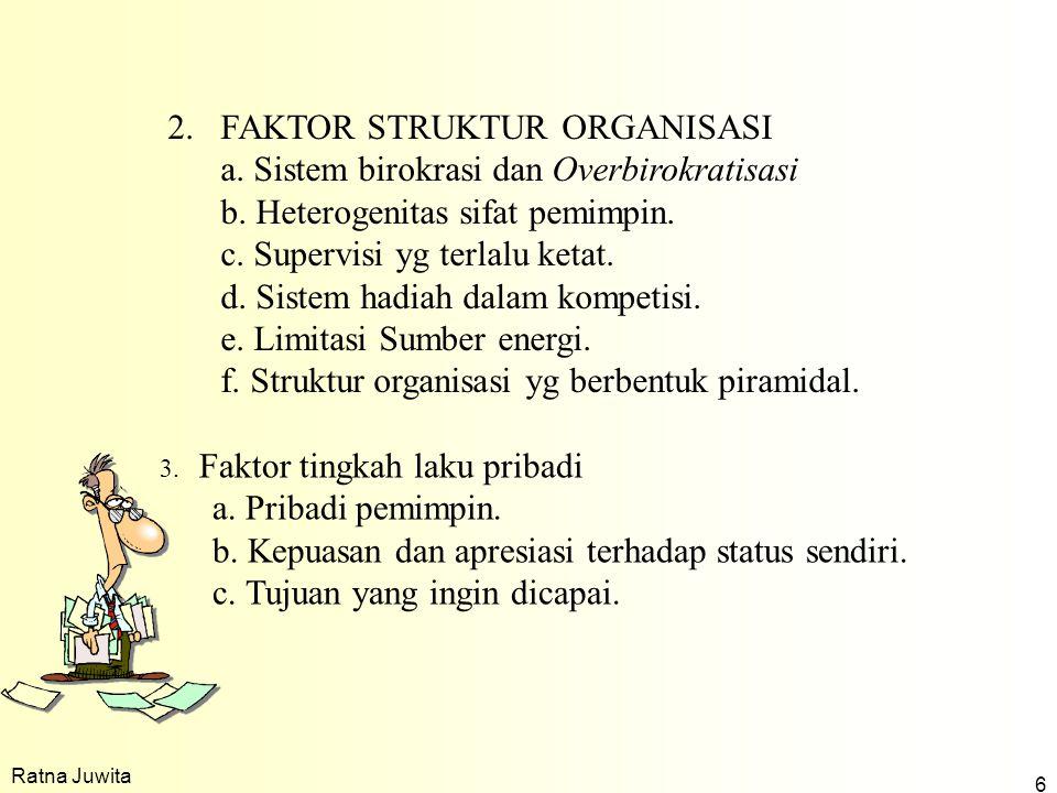 FAKTOR STRUKTUR ORGANISASI a. Sistem birokrasi dan Overbirokratisasi