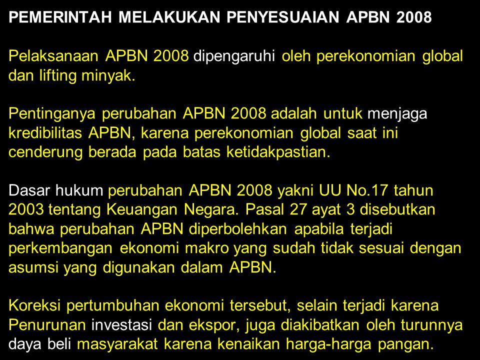 PEMERINTAH MELAKUKAN PENYESUAIAN APBN 2008