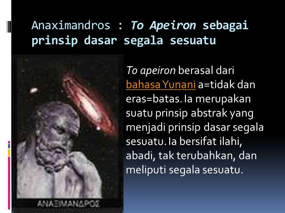 Anaximandros : To Apeiron sebagai prinsip dasar segala sesuatu