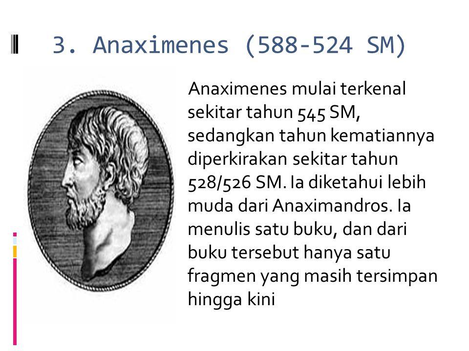3. Anaximenes (588-524 SM)