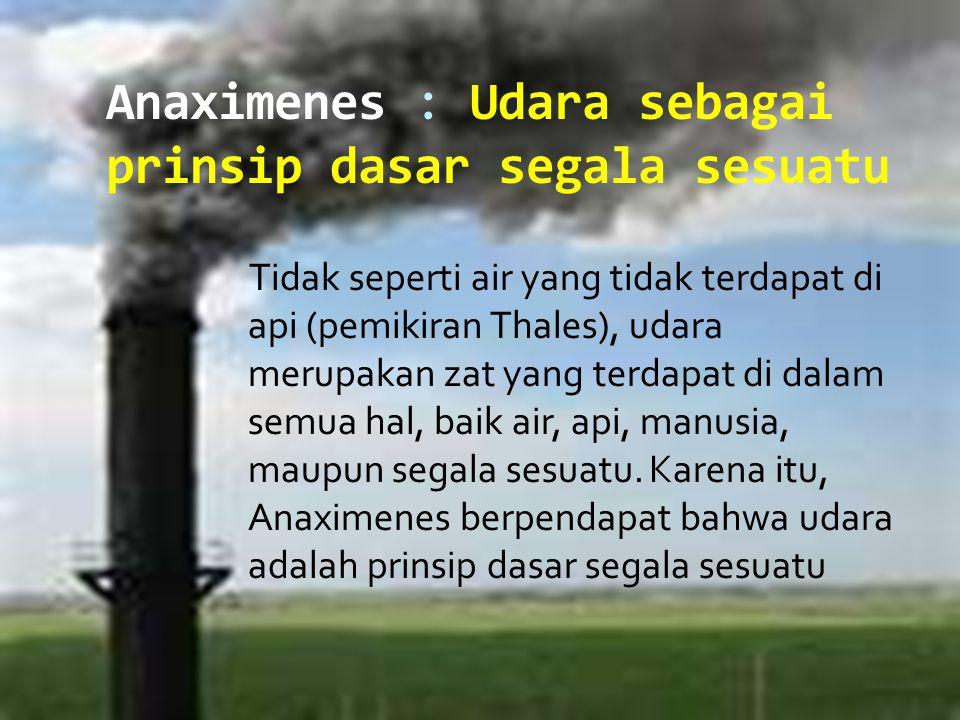 Anaximenes : Udara sebagai prinsip dasar segala sesuatu