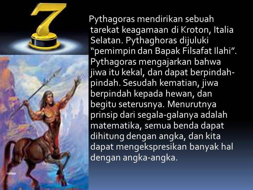 Pythagoras mendirikan sebuah tarekat keagamaan di Kroton, Italia Selatan.