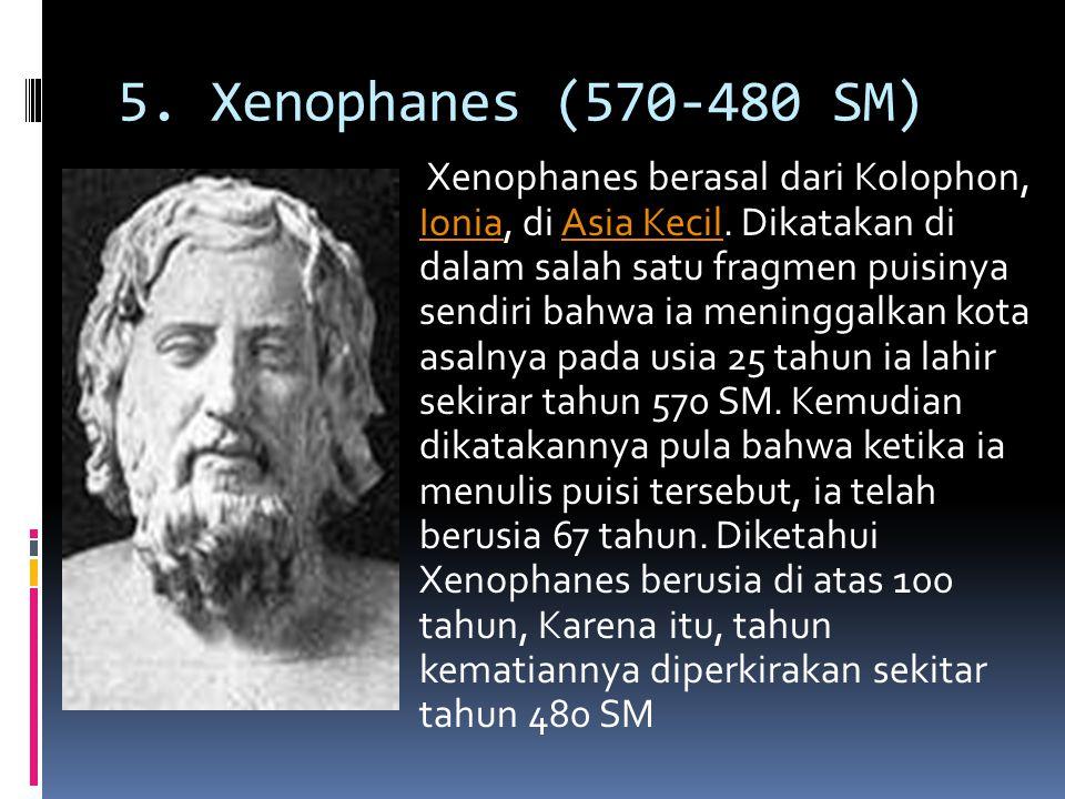 5. Xenophanes (570-480 SM)