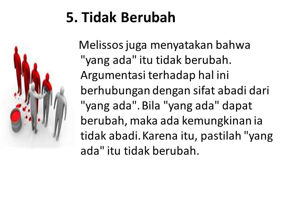 5. Tidak Berubah