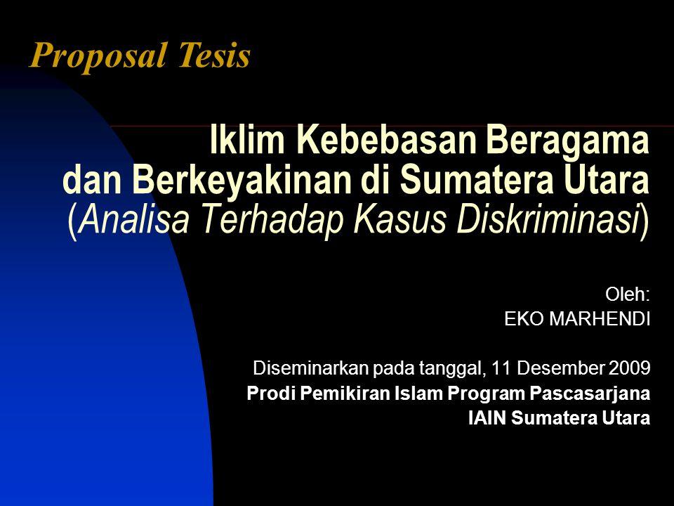 Proposal Tesis Iklim Kebebasan Beragama dan Berkeyakinan di Sumatera Utara (Analisa Terhadap Kasus Diskriminasi)