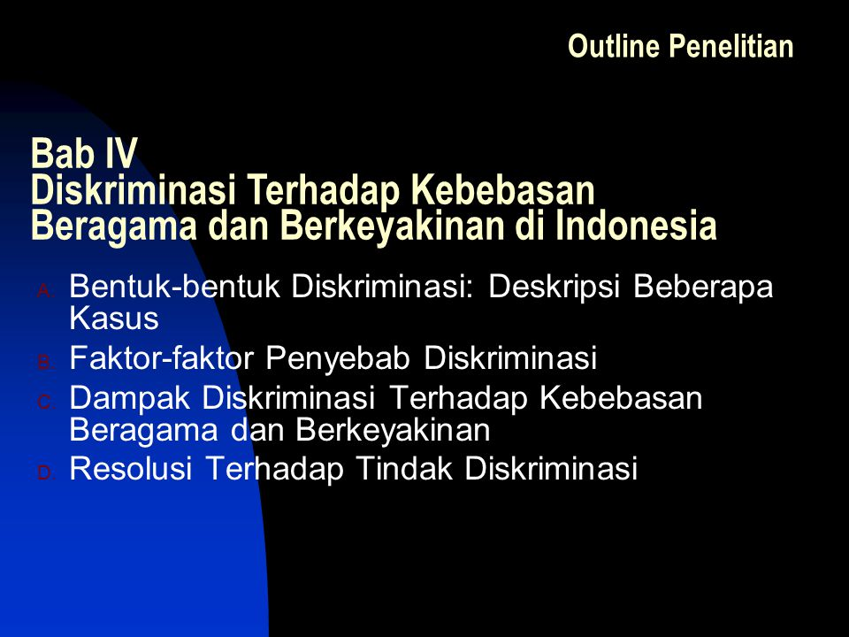 Outline Penelitian Bab IV Diskriminasi Terhadap Kebebasan Beragama dan Berkeyakinan di Indonesia.