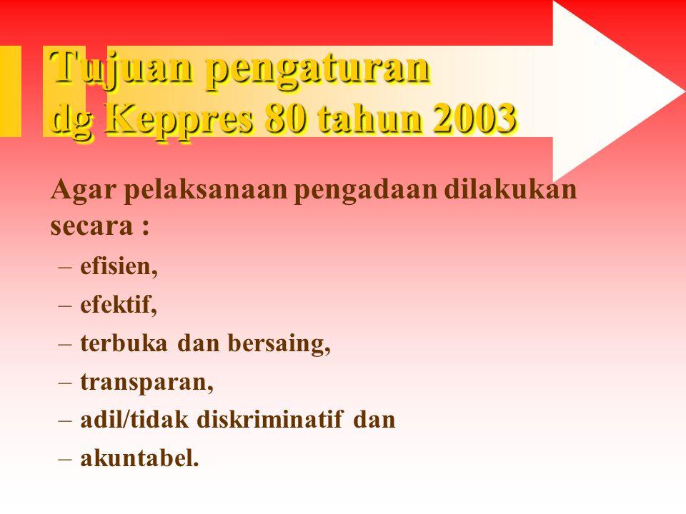 Tujuan pengaturan dg Keppres 80 tahun 2003