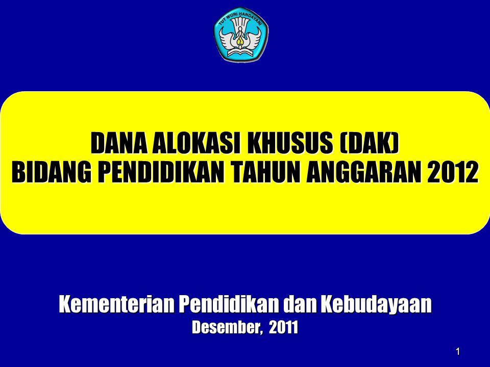 DANA ALOKASI KHUSUS (DAK) BIDANG PENDIDIKAN TAHUN ANGGARAN 2012