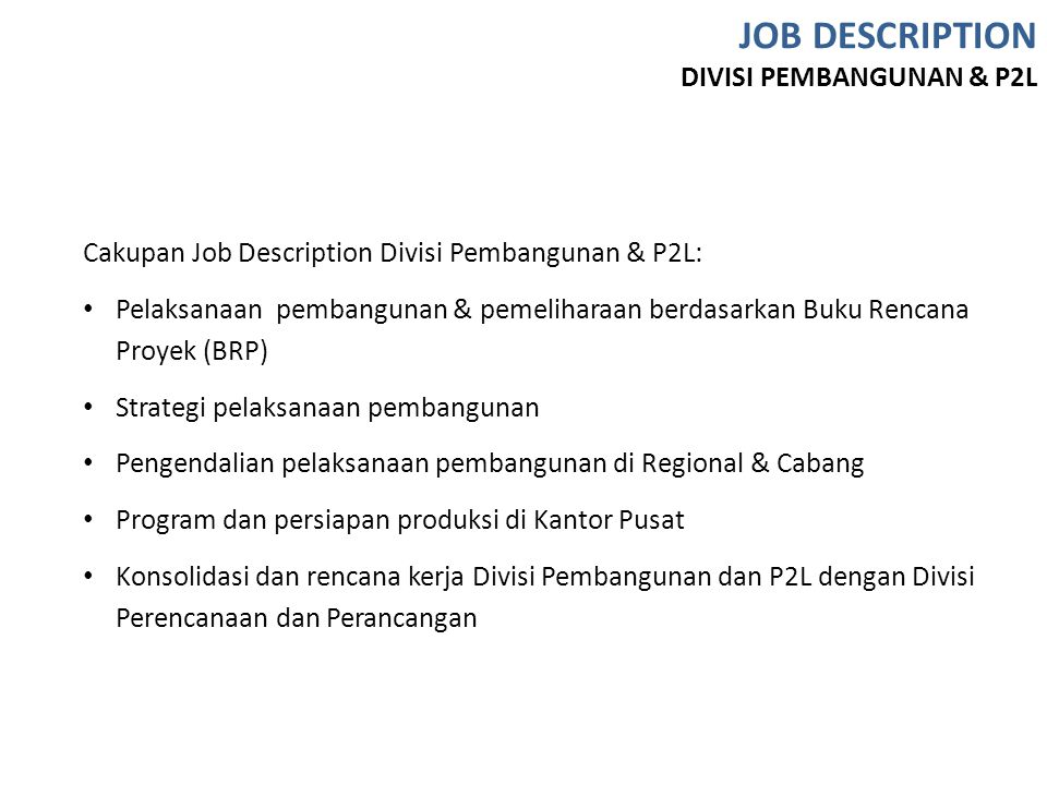 JOB DESCRIPTION DIVISI PEMBANGUNAN & P2L