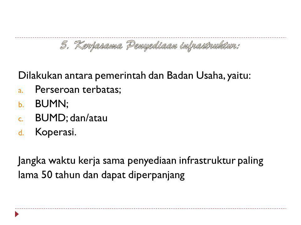 5. Kerjasama Penyediaan infrastruktur: