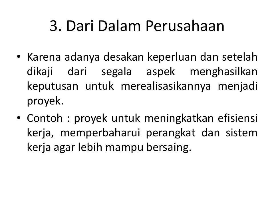3. Dari Dalam Perusahaan