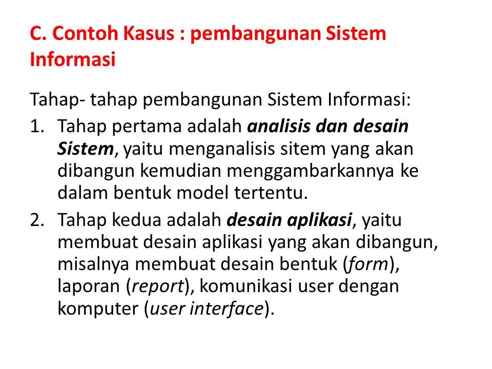 C. Contoh Kasus : pembangunan Sistem Informasi