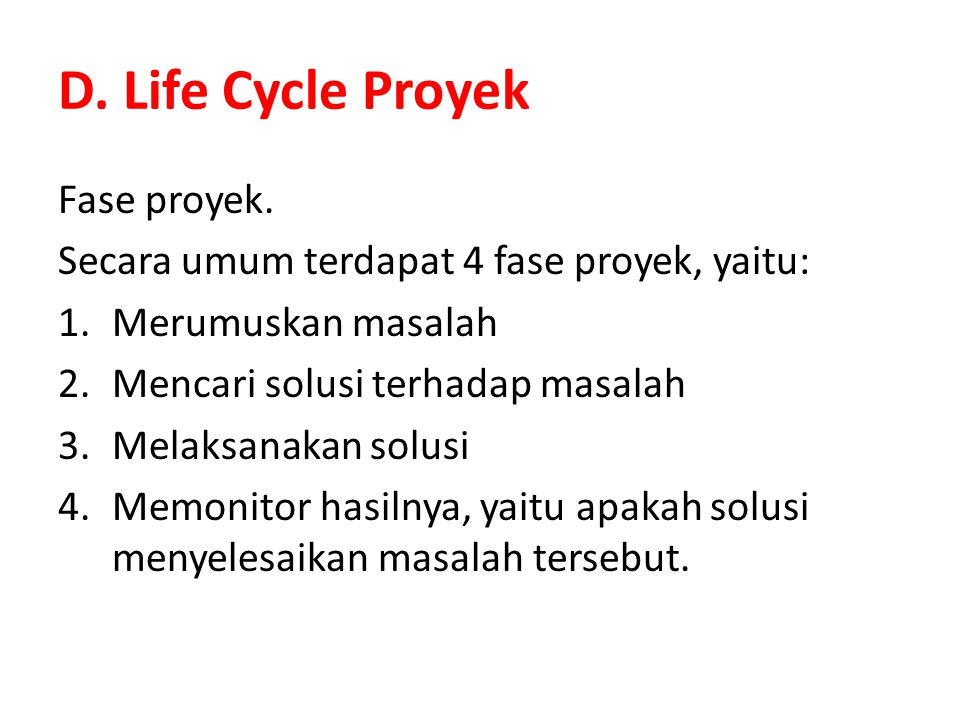 D. Life Cycle Proyek Fase proyek.