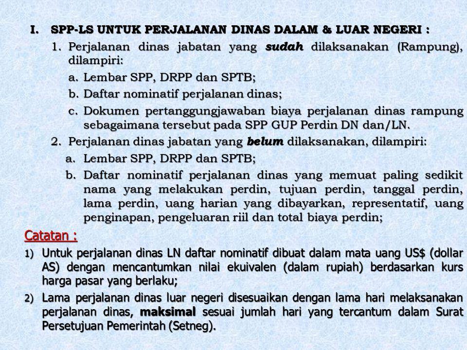 Catatan : SPP-LS UNTUK PERJALANAN DINAS DALAM & LUAR NEGERI :