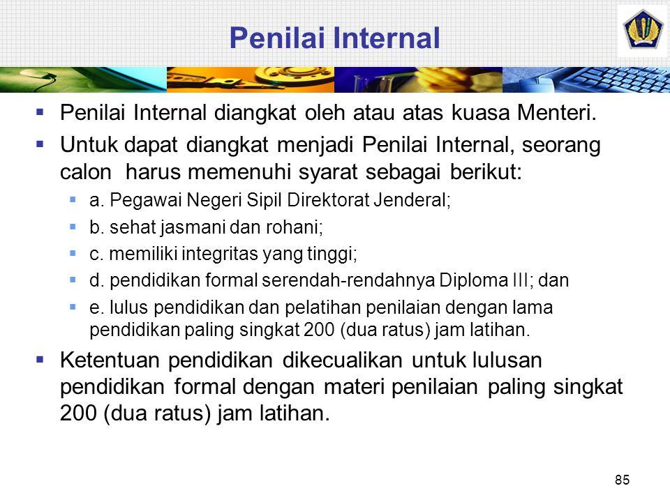 Penilai Internal Penilai Internal diangkat oleh atau atas kuasa Menteri.