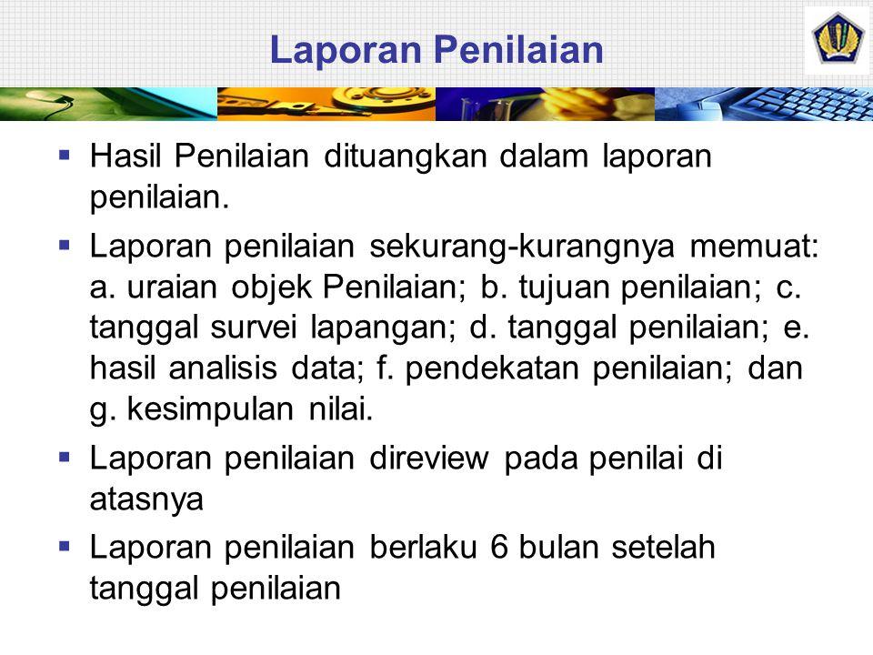 Laporan Penilaian Hasil Penilaian dituangkan dalam laporan penilaian.