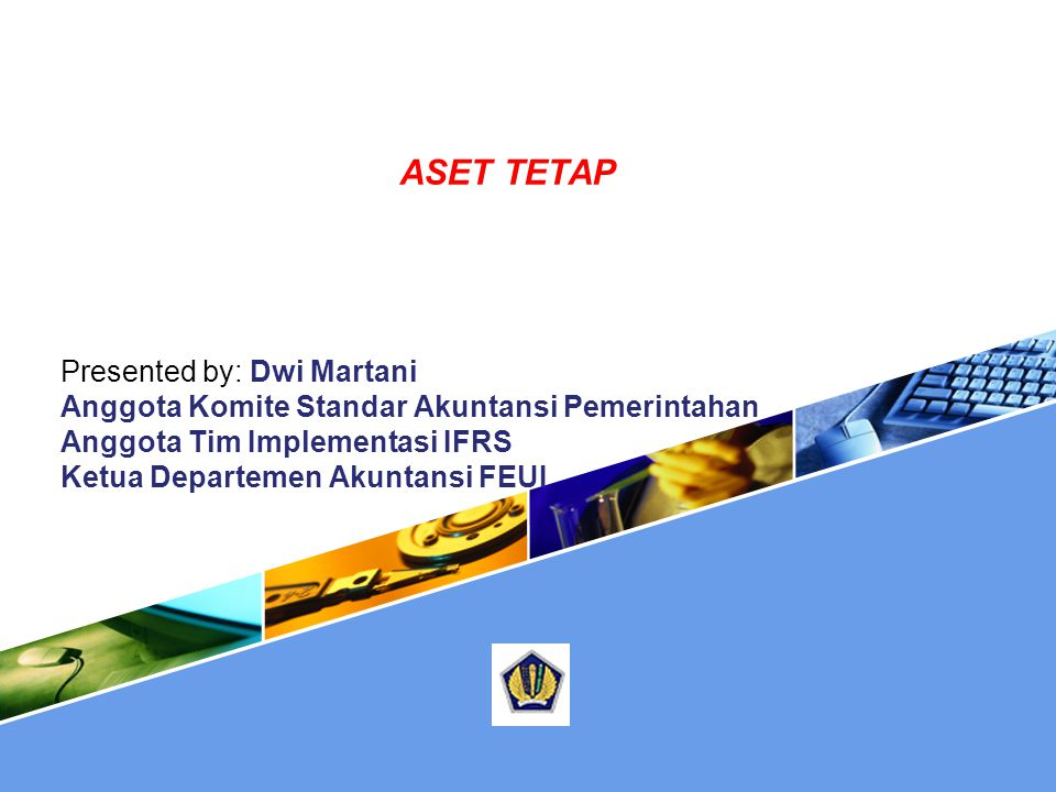 ASET TETAP Presented by: Dwi Martani