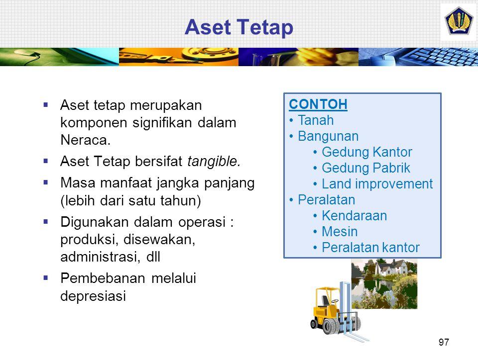 Aset Tetap Aset tetap merupakan komponen signifikan dalam Neraca.