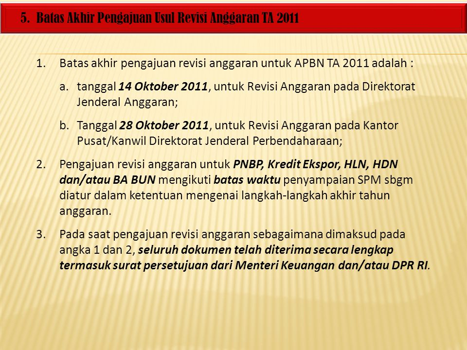 5. Batas Akhir Pengajuan Usul Revisi Anggaran TA 2011