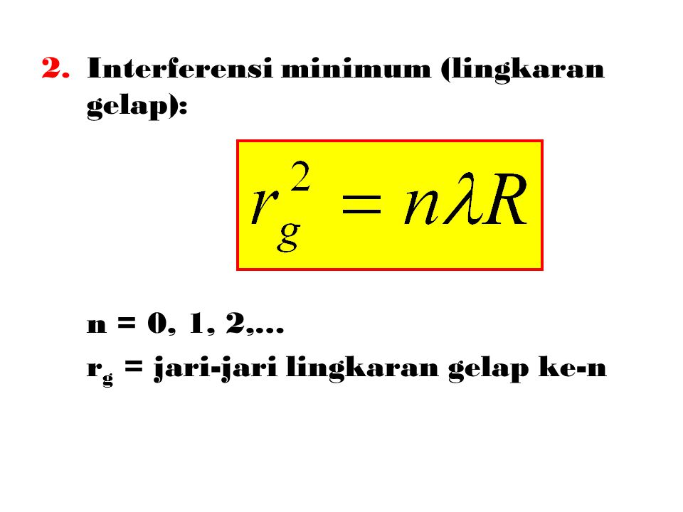 Interferensi minimum (lingkaran gelap):