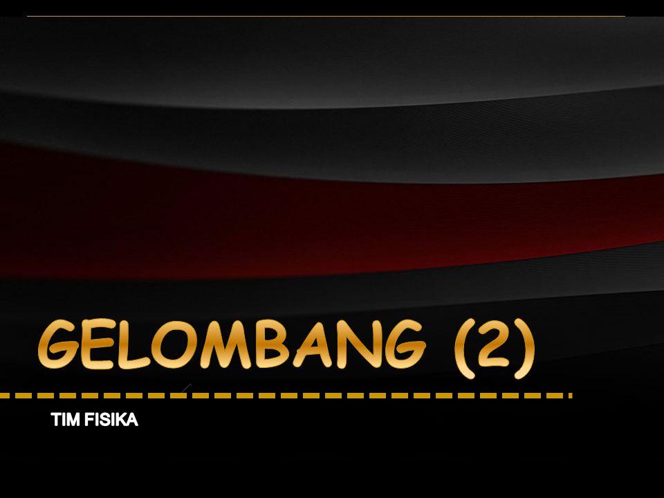 GELOMBANG (2) TIM FISIKA