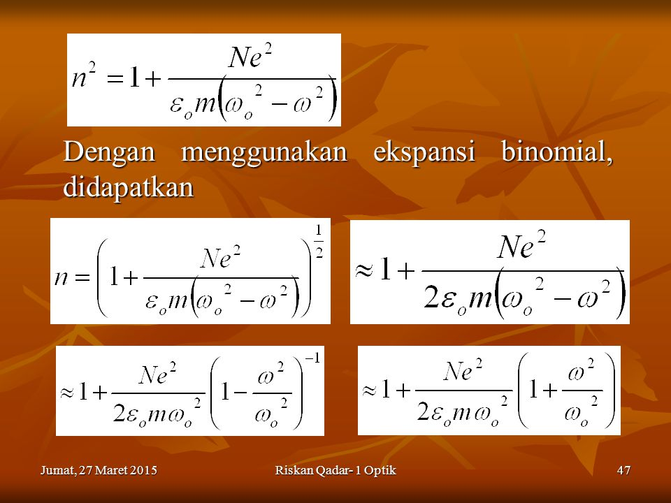 Dengan menggunakan ekspansi binomial, didapatkan
