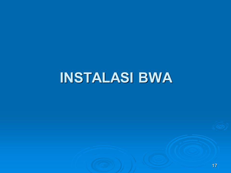 INSTALASI BWA