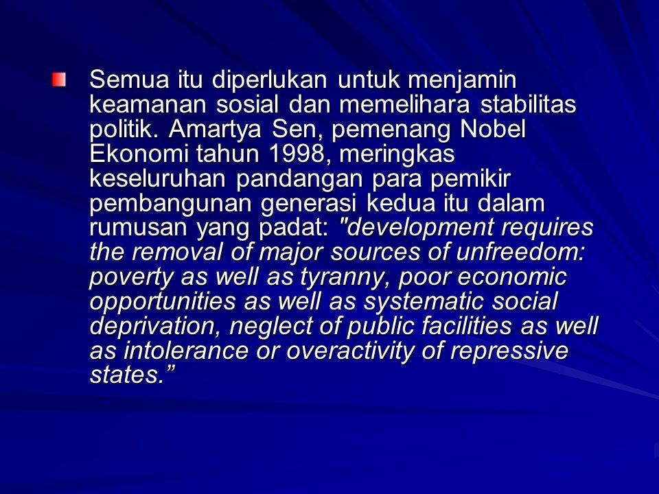 Semua itu diperlukan untuk menjamin keamanan sosial dan memelihara stabilitas politik.