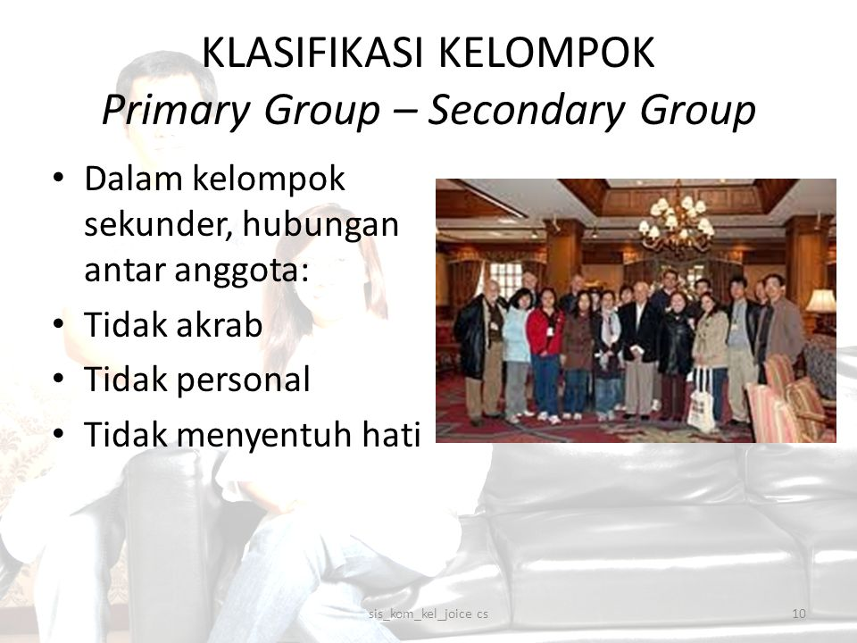 KLASIFIKASI KELOMPOK Primary Group – Secondary Group