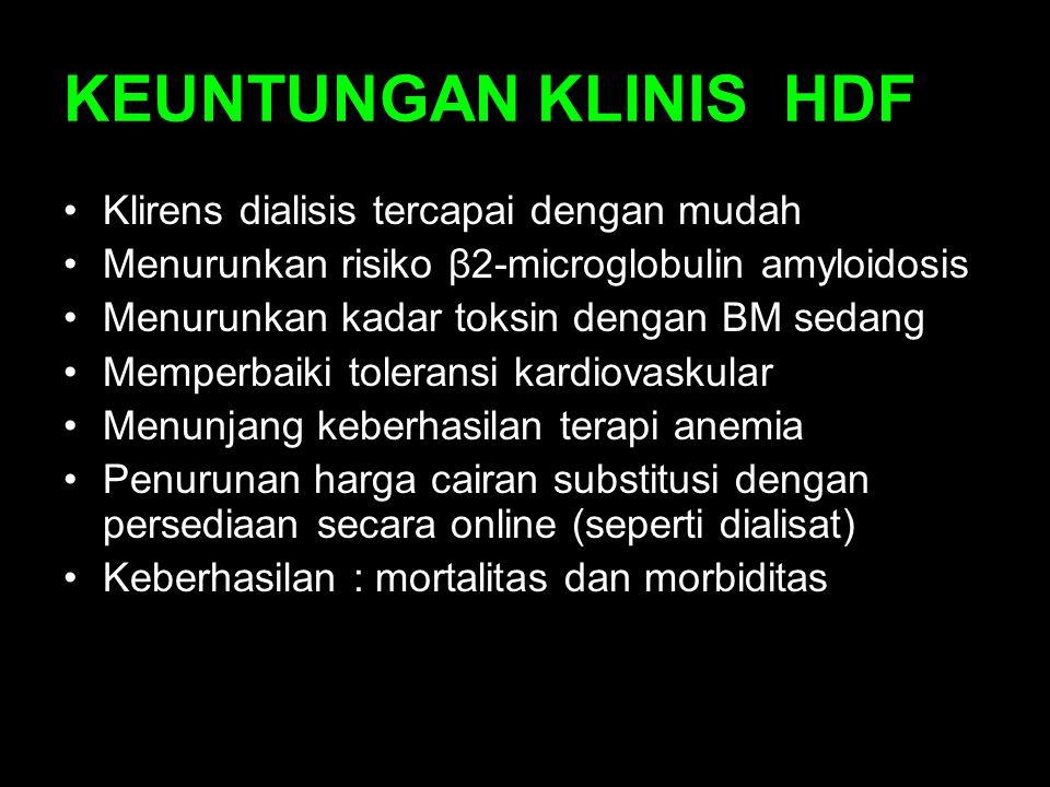 KEUNTUNGAN KLINIS HDF Klirens dialisis tercapai dengan mudah