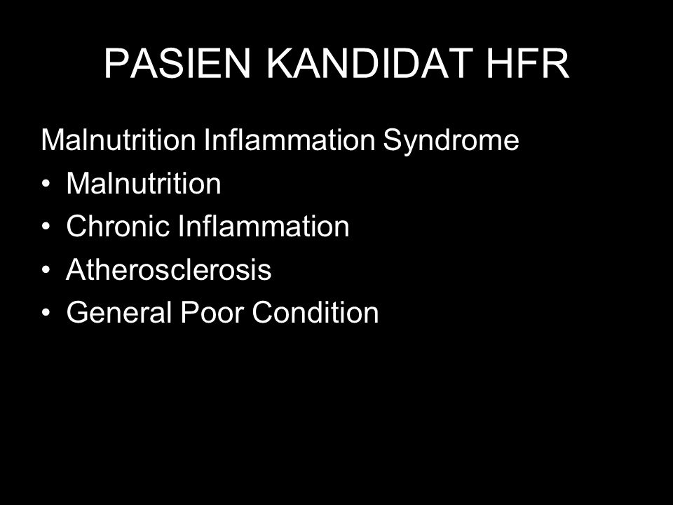PASIEN KANDIDAT HFR Malnutrition Inflammation Syndrome Malnutrition