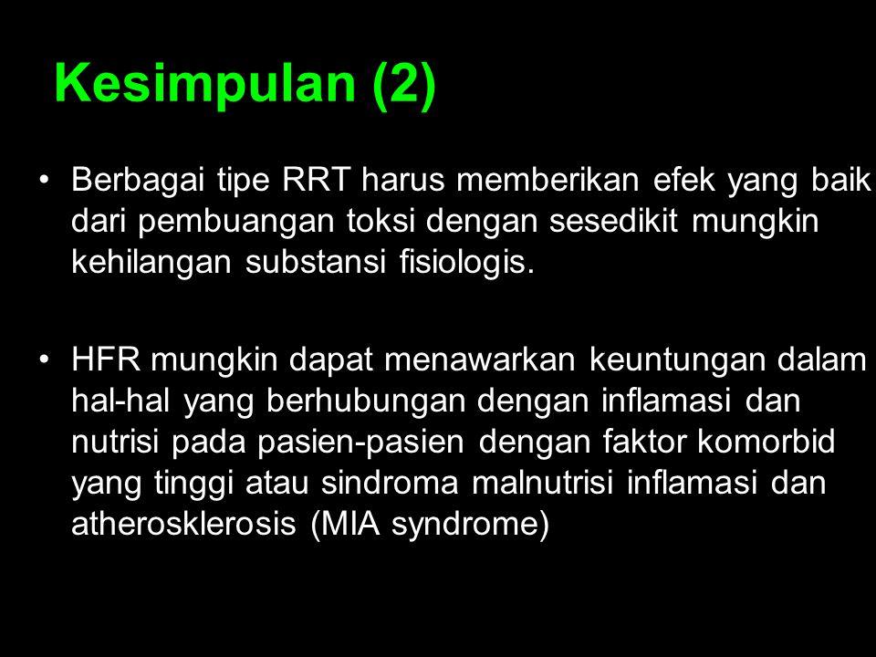 Kesimpulan (2) Berbagai tipe RRT harus memberikan efek yang baik dari pembuangan toksi dengan sesedikit mungkin kehilangan substansi fisiologis.