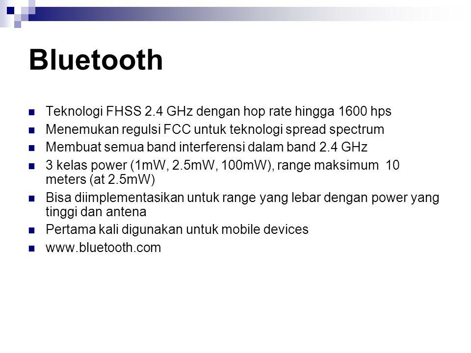 Bluetooth Teknologi FHSS 2.4 GHz dengan hop rate hingga 1600 hps