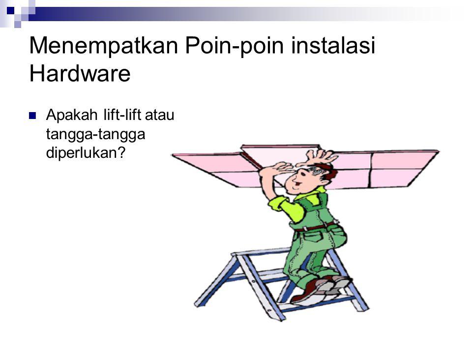 Menempatkan Poin-poin instalasi Hardware