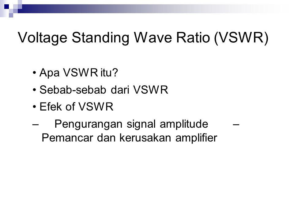 Voltage Standing Wave Ratio (VSWR)