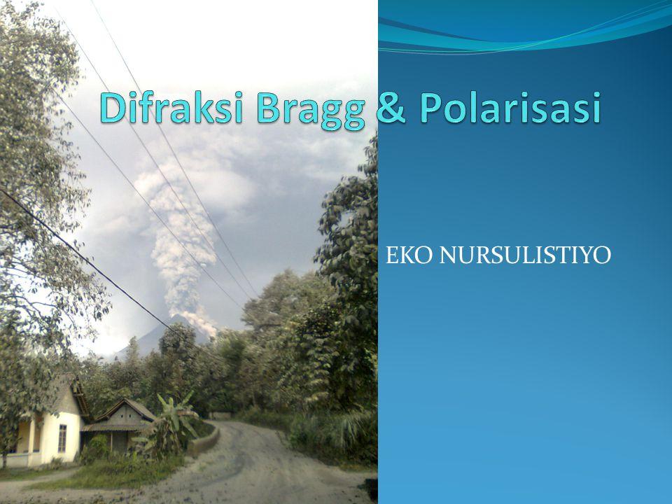 Difraksi Bragg & Polarisasi