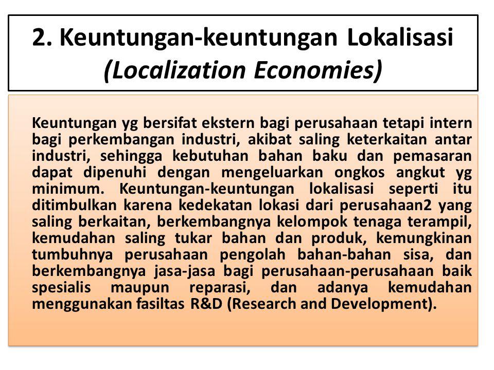 2. Keuntungan-keuntungan Lokalisasi (Localization Economies)
