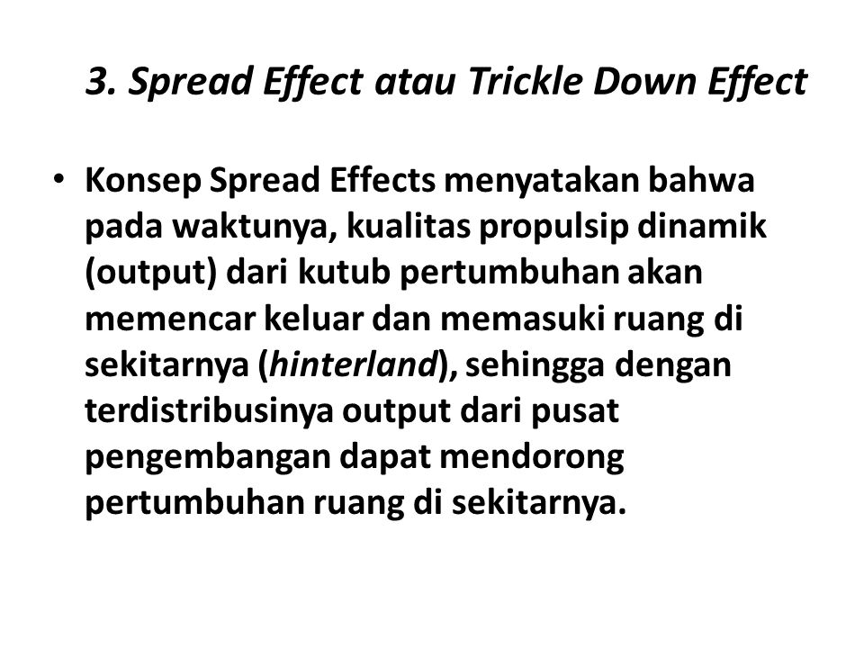 3. Spread Effect atau Trickle Down Effect