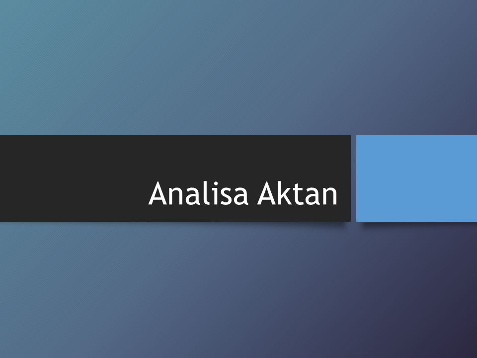 Analisa Aktan