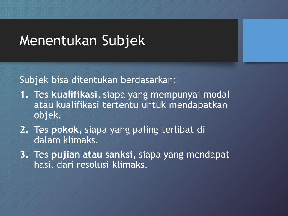 Menentukan Subjek Subjek bisa ditentukan berdasarkan: