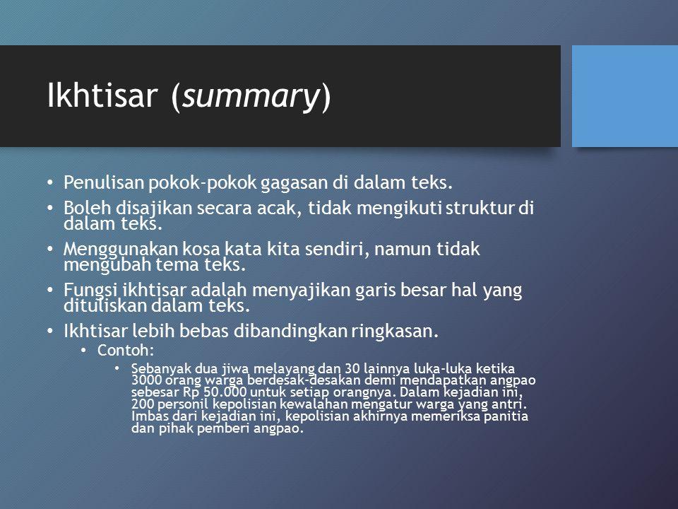 Ikhtisar (summary) Penulisan pokok-pokok gagasan di dalam teks.