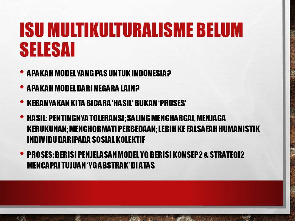 Isu Multikulturalisme belum selesai