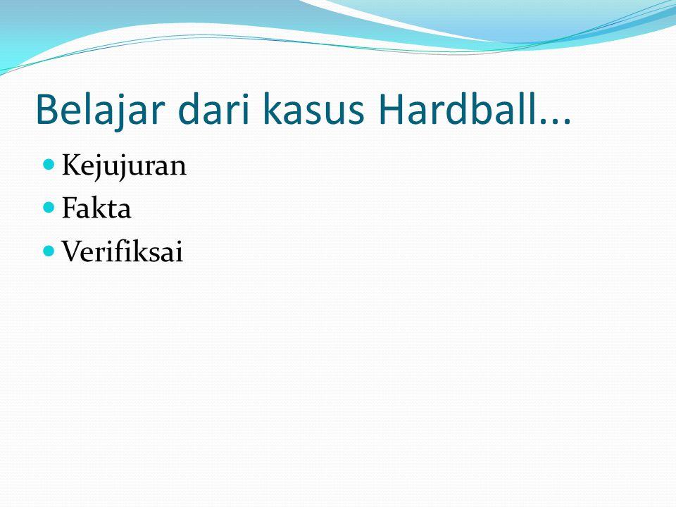 Belajar dari kasus Hardball...