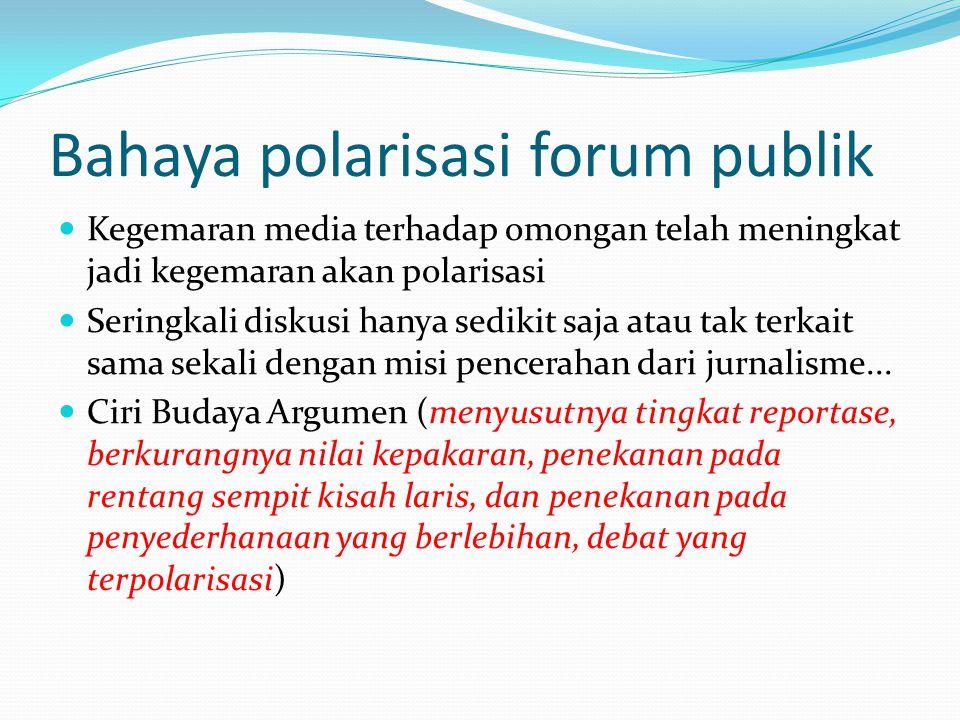 Bahaya polarisasi forum publik