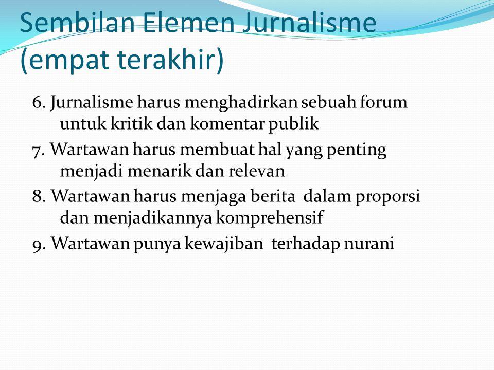 Sembilan Elemen Jurnalisme (empat terakhir)
