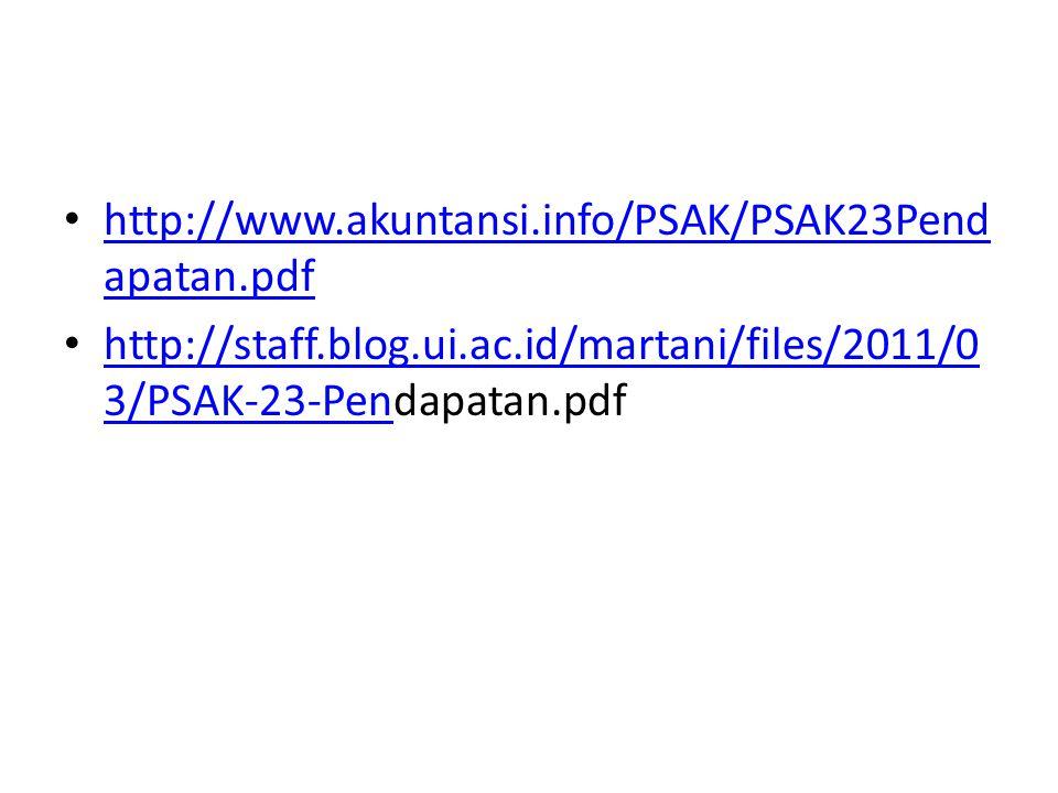 http://www.akuntansi.info/PSAK/PSAK23Pendapatan.pdf http://staff.blog.ui.ac.id/martani/files/2011/03/PSAK-23-Pendapatan.pdf.