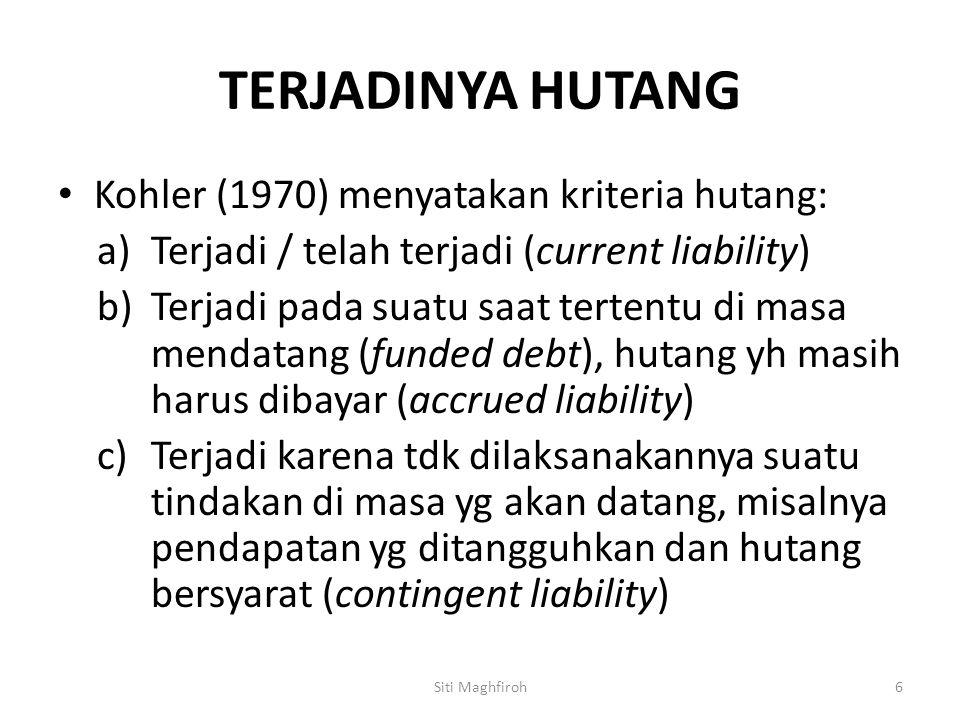 TERJADINYA HUTANG Kohler (1970) menyatakan kriteria hutang: